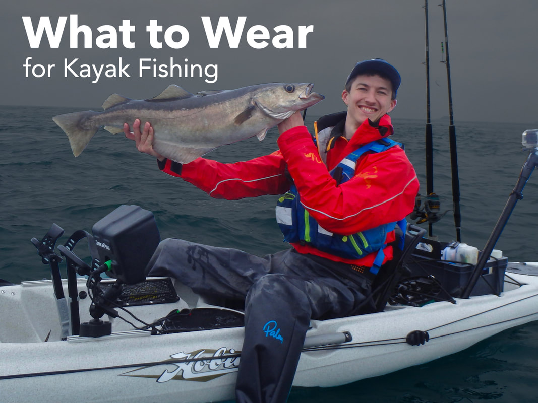 Choosing clothing for Kayak Fishing