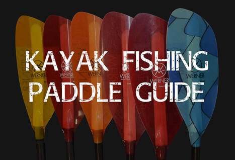 Choosing a paddle for kayak fishing