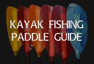 Kayak Fishing Paddle Guide